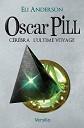 VERSILIO   - Romans - Oscar Pill Tome 5 : C�r�bra, L'ultime voyage