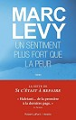 Marc Levy - Romans - Un sentiment plus fort que la peur