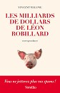 VERSILIO   - Romans - Les Milliards de dollars de L�on Robillard