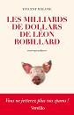 VERSILIO   - Romans - Les Milliards de dollars de L�on Robillard