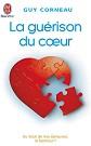 Guy Corneau - Essais - La gu�rison du coeur - Format poche