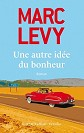 Marc Levy - Romans - Une autre id�e du bonheur