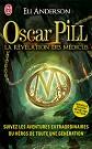 Eli Anderson - Romans - Oscar Pill, Tome 1 : La r�v�lation des M�dicus