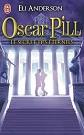 Eli Anderson - Romans -  Oscar Pill Tome 3 : Le secret des Eternels