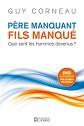 Guy Corneau - Essais - �dition 25e anniversaire de 'P�re manquant, fils manqu�'