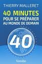 VERSILIO   - Essais - 40 minutes pour se pr�parer au monde de demain