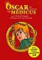 VERSILIO   - Romans - Oscar le M�dicus, compilation tomes 1 et 2