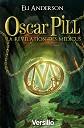 VERSILIO   - Romans - Oscar Pill, Tome 1 : La r�v�lation des M�dicus