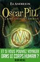 Eli Anderson - Romans - Oscar Pill Tome 1 : La r�v�lation des M�dicus
