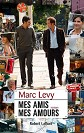 Marc Levy - Romans - Mes amis mes amours