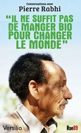 Pierre Haski - Livres - Il ne suffit pas de manger bio pour changer le monde : conversations avec Pierre Rabhi