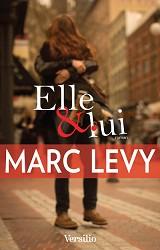 Marc Levy - Elle et lui, aux éditions Robert Laffont et Versilio