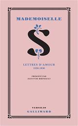 Jean-Yves BERTHAULT - Mademoiselle S. (Lettres d'amour 1928-1930), aux éditions Gallimard et Versilio