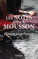Fanny Saintenoy - Les Notes de la Mousson, aux éditions Versilio