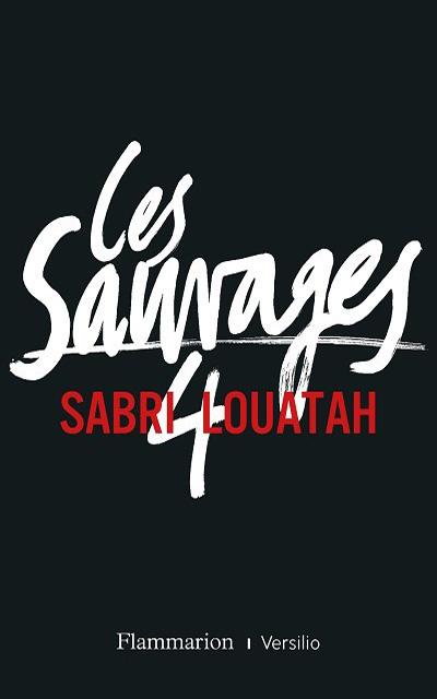 Sabri Louatah - Les Sauvages T4, aux éditions Flammarion et Versilio