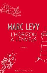 L'Horizon � l'envers, aux éditions Robert Laffont et Versilio