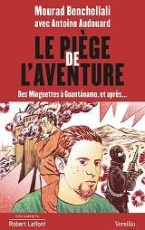 Mourad Benchellali - Le piège de l'aventure, aux éditions Robert et Versilio