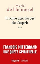 Marie de Hennezel - CROIRE AUX FORCES DE L'ESPRIT, aux éditions Fayard et Versilio