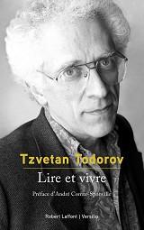 Tzvetan TODOROV  - Lire et vivre, aux éditions Robert Laffont et Versilio