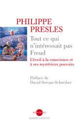 Philippe Presles - Livres - Tout ce qui n'int�ressait pas Freud
