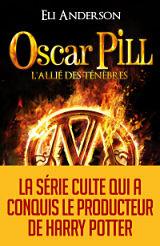 Eli Anderson - Livres - Oscar Pill Tome 4 : L'alli� des t�n�bres
