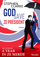 Stephen Clarke - Livres - God save ze Pr�sident - Episode 1