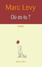 Marc Levy - Livres - O� es-tu ?