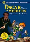 Oscar le M�dicus, Tome 4 : L'Ordre secret des M�dicus