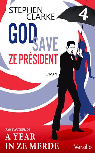 Sabri Louatah - Livres - God save ze Président  - Episode 4