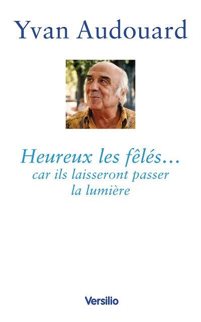 Heureux les fêlés... (Long live cracks, as they let the light shine through... )