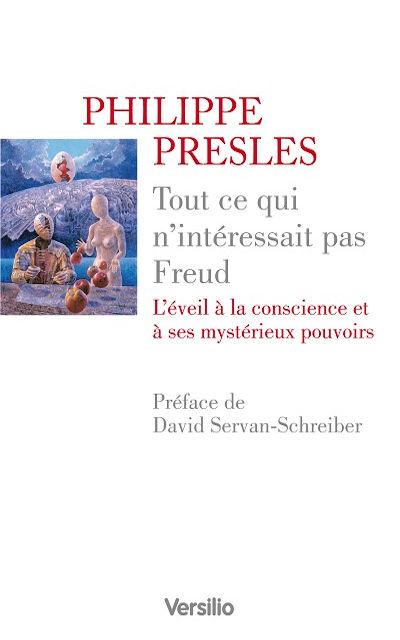 Versilio   - Livres - Tout ce qui n'intéressait pas Freud (The power of consciousness)
