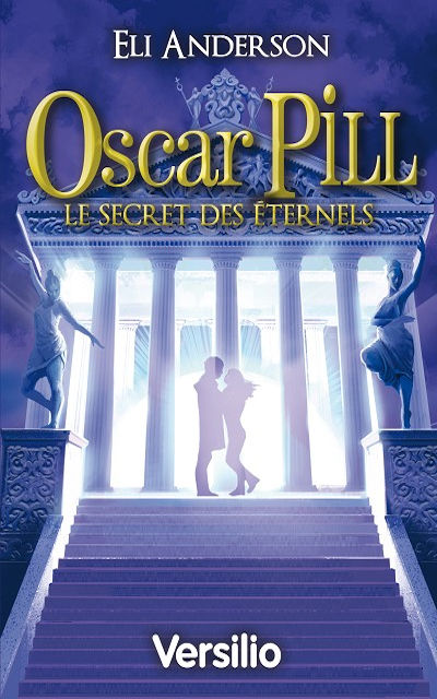 Oscar Pill Tome 3 : le Secret des Eternels (The secret of the ancients)