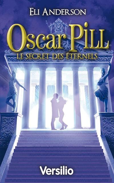 Oscar Pill Tome 3 : le Secret des Eternels (The secret of the ancients)