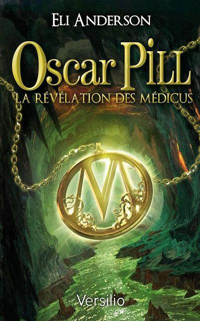 Eli Anderson - Livres - Oscar Pill, Tome 1 : La révélation des Médicus (The revelation of the Medicus)