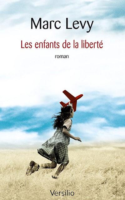 Marc Levy - Livres - Les enfants de la liberté (Children of Freedom)