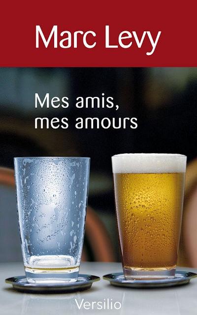 Marc Levy - Livres - Mes amis, mes amours (London, mon amour)