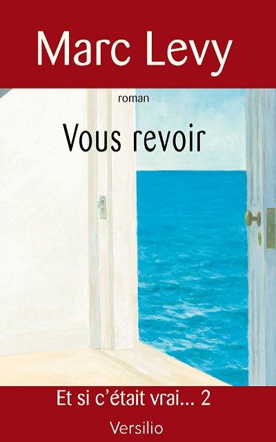 Marc Levy - Livres - Vous revoir (if only it were true 2)