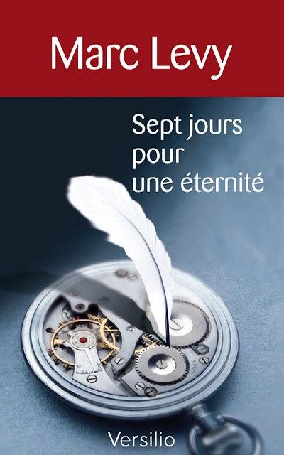 Marc Levy - Livres - Sept jours pour une éternité (Seven days for an eternity)