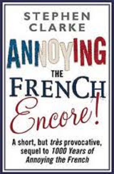 Annoying the French Encore!