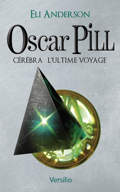 Oscar Pill : Cerebra, L'ultime voyage (Oscar Pill : Cerebra, The ultimate  journey)
