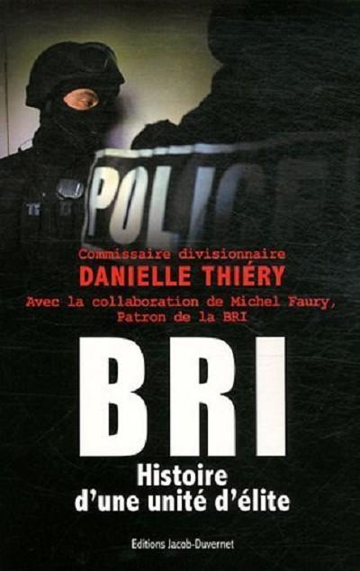 BRI: Histoire d'une unité d'élite