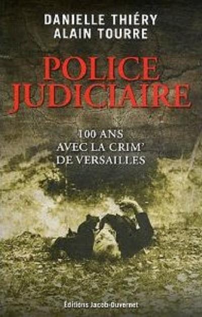 Police judiciaire, 100 ans avec la Crim' de Versailles