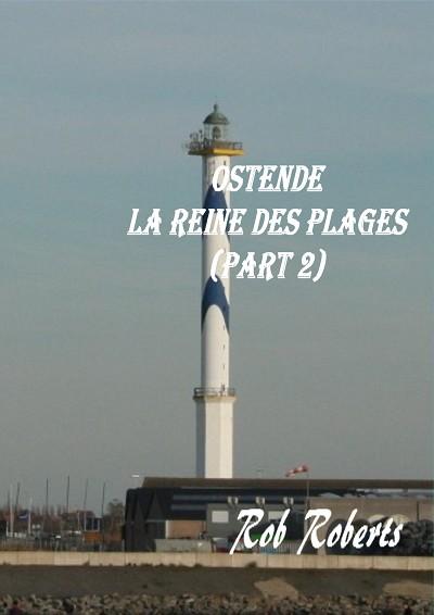Ostende, la Reine des Plages (Part 2)