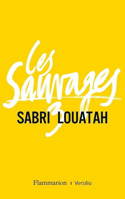 Sabri Louatah - Livres - Les Sauvages, Tome 3