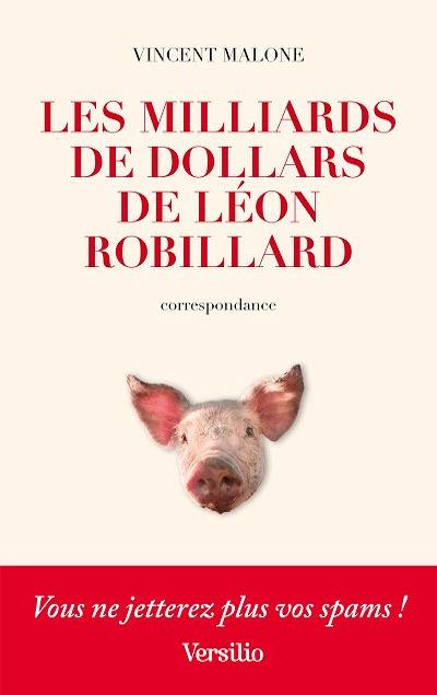 Vincent Malone - Livres - Les Milliards de dollars de Léon Robillard