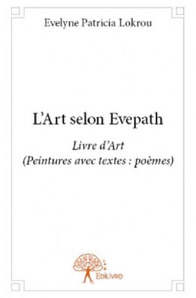 L'Art selon Evepath Livre d'Art (Peintures avec textes: poèmes)
