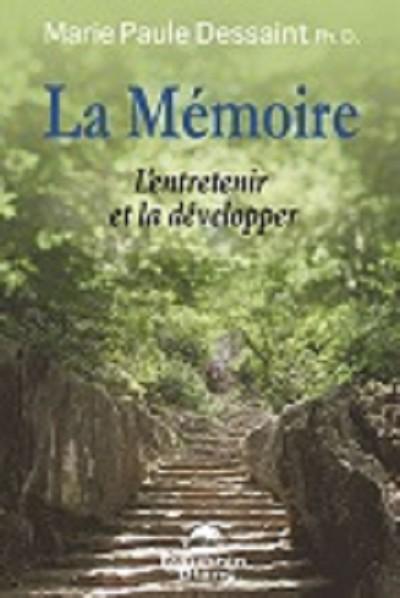 La mémoire. L'entretenir et la développer