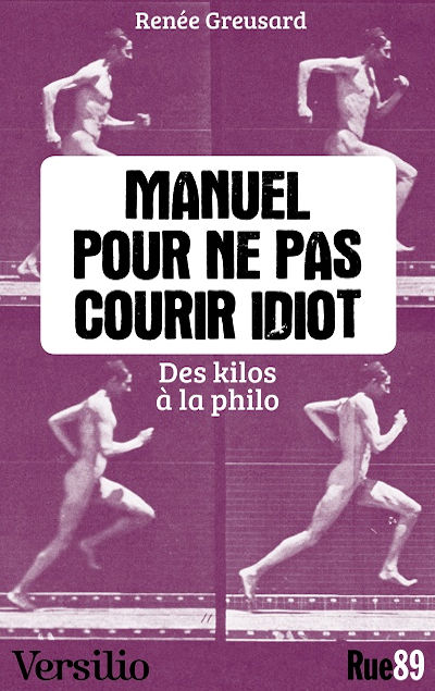 Renée Greusard - Livres - Manuel pour ne pas courir idiot