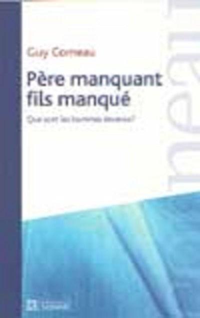 Guy CORNEAU - Livres - Père manquant, fils manqué - Québec et Europe