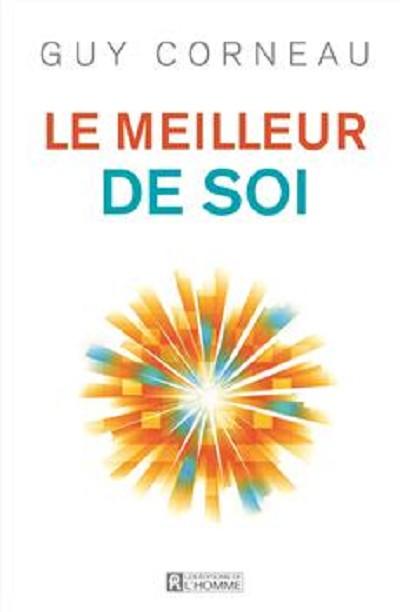 Guy CORNEAU - Livres - Le meilleur de soi - Québec